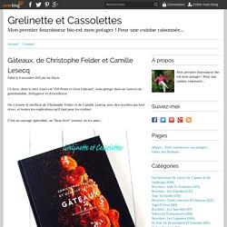 Gâteaux, de Christophe Felder et Camille Lesecq