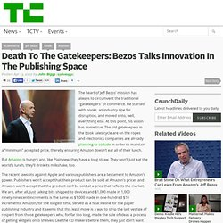 Death To The Gatekeepers: Bezos Talks Innovation In The Publishing Space
