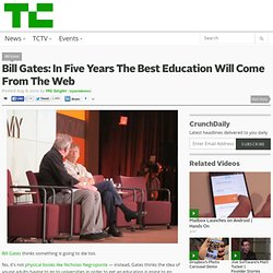 Bill Gates: In Five Years The Best Education Will Come From The Web