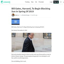 Bill Gates, Harvard, To Begin Blocking Sun In Spring Of 2019