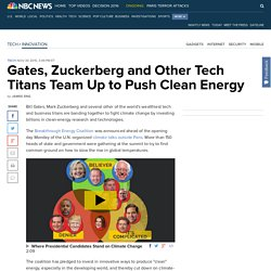 Gates, Zuckerberg and Other Tech Titans Team Up to Push Clean Energy