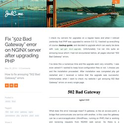 "Fix ""502 Bad Gateway"" error on NGINX server after upgrading PHP"
