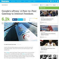 Google's uProxy: A Peer-to-Peer Gateway to Internet Freedom