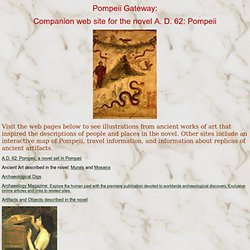 Gateway to Pompeii, companion site for A.D.62: Pompeii, a novel