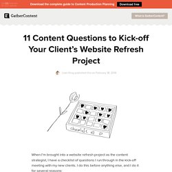 11 Content Questions to Kick-off Your Client's Website Refresh Project