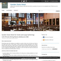 Garden State Hotel for Small and Large Gatherings with Private Dining Rooms Melbourne CBD