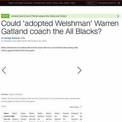 Could 'adopted Welshman' Warren Gatland coach the All Blacks?