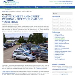 Gatwick Meet and Greet Parking - Get Your Car Off Your Mind - Easy Meet and Greet