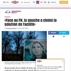 «Face au FN, la gauche a choisi la solution de facilité»