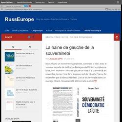 La haine de gauche de la souveraineté – Jacques SAPIR (RussEurope)