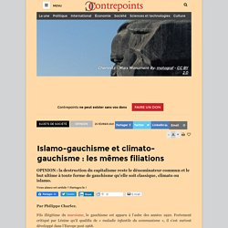 Islamo-gauchisme et climato-gauchisme : les mêmes filiations