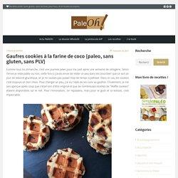 Gaufres cookies à la farine de coco {paleo, sans gluten, sans PLV}