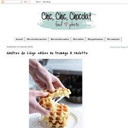 Chic, chic, chocolat...: Gaufres de Liège salées au fromage à raclette