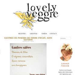 Gaufres de pommes de terre (Vegan, sans gluten) - LovelyVeggie