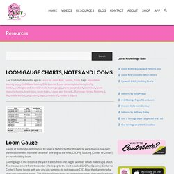 Loom Gauge Charts, Notes and Looms - GoodKnit Kisses