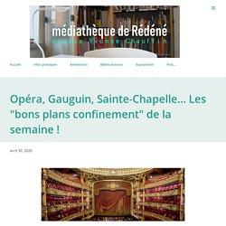 """Opéra, Gauguin, Sainte-Chapelle... Les """"bons plans confinement"""" de la semaine !"""