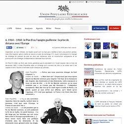 6. 1964 – 1968 : le Plan B ou l'apogée gaullienne : la prise de distance avec l'Europe - Élections présidentielles 2012, F. ASSELINEAU