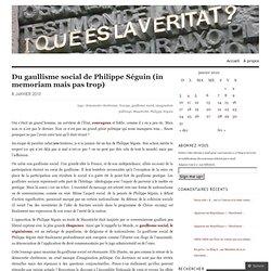 Du gaullisme social de Philippe Séguin (in memoriam mais pas tro