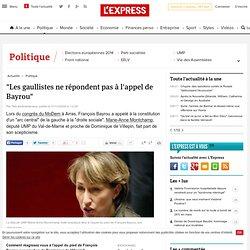 """""""Les gaullistes ne répondent pas à l'appel de Bayrou"""""""
