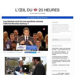 Les Gaulois Sont-ils Nos Ancêtres Comme L'affirme Nicolas Sarkozy ?
