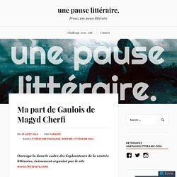 Ma part de Gaulois de Magyd Cherfi – une pause littéraire.
