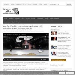 Jean-Paul Gaultier propose une expérience vidéo immersive à 360° pour son parfum