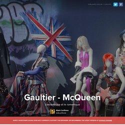 Gaultier - McQueen