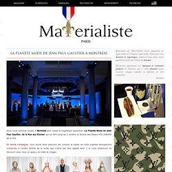 La Planète Mode de Jean Paul Gaultier à Montréal