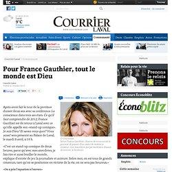 13/03/13 Pour France Gauthier, tout le monde est Dieu - Vie communautaire