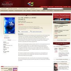 2008 La Vie Apres la Mort (tome 2) - Livres: France Gauthier