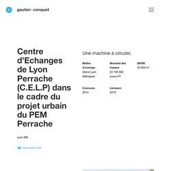 Centre d'Echanges de Lyon Perrache (C.E.L.P) dans le cadre du projet urbain du PEM Perrache