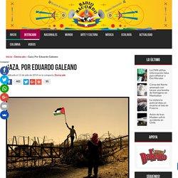 Gaza. Por Eduardo Galeano - Destacado