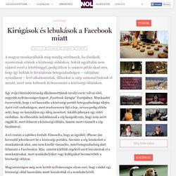 Gazdaság: Kirúgások és lebukások a Facebook miatt