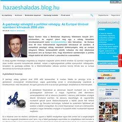 A gazdasági válságtól a politikai válságig: Az Európai Unióval szembeni kihívások 2008 után - Haza és Haladás Blog