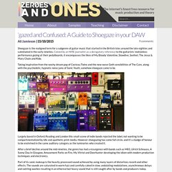 'gazed and Confused: A Guide to Shoegaze in your DAW - Zeros and Ones