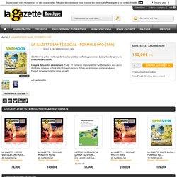 La Gazette Santé Social - Formule Pro (1an): La Gazette Boutique: Presse - Abonnement