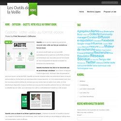 Gazette. Votre veille au format ebook