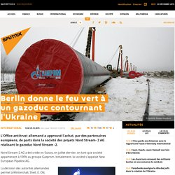 Berlin donne le feu vert à un gazoduc contournant l'Ukraine