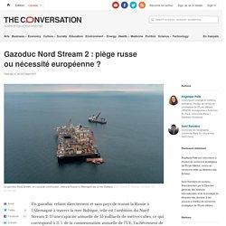 Gazoduc NordStream2: piège russe ounécessité européenne?