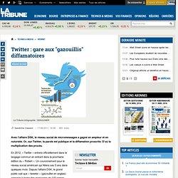 "Twitter : gare aux ""gazouillis"" diffamatoires"