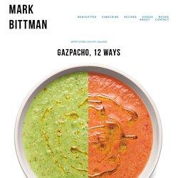 Gazpacho, 12 Ways — Mark Bittman