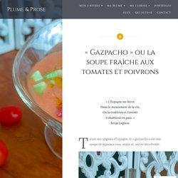«Gazpacho» ou la soupe fraîche aux tomates et poivrons