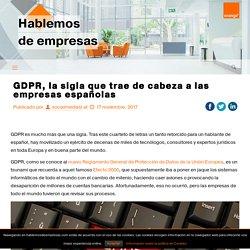 GDPR, todas las novedades y cambios en LOPD en mayo de 2018