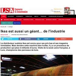 Ikea est aussi un géant… de l'industrie - Marché maison