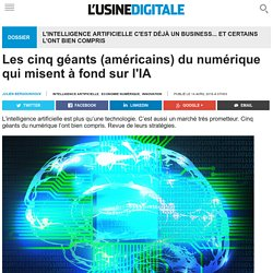 Les cinq géants (américains) du numérique qui misent à fond sur l'IA