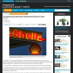 Les géants du pétrole s'enfoncent dans la crise