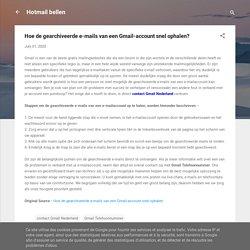 Hoe de gearchiveerde e-mails van een Gmail-account snel ophalen?
