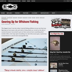 Gearing Up for Offshore Fishing - BD Outdoors