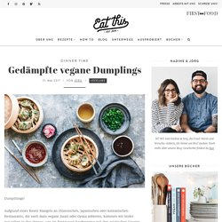 Gedämpfte vegane Dumplings · Eat this! Vegan Food & Lifestyle