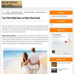 Top 5 Date Night Ideas on Hilton Head Island